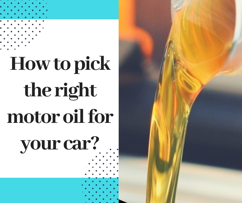 How to pick the right motor oil for your car_