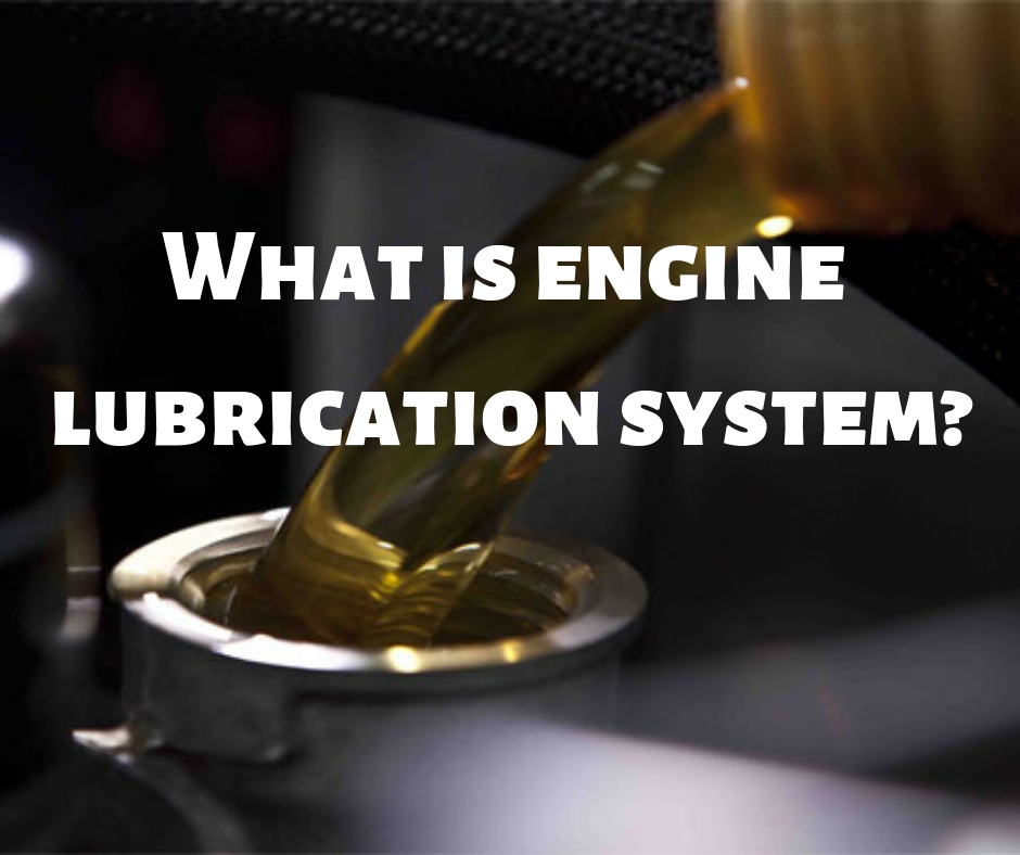 What is engine lubrication system?